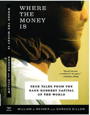 Cover of the William Rehder-Gordon Dillow book 'Where the Money Is'